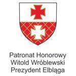 Patronat Honorowy Prezydent Miasta Elbląga Witold Wróblewski